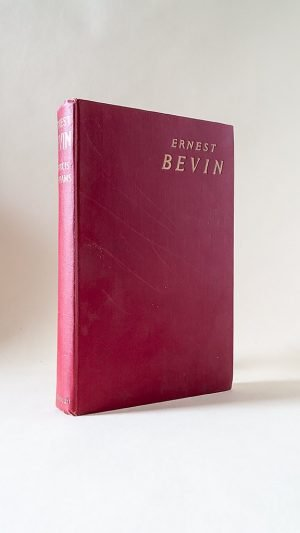 Ernest Bevin: Portrait of A Great Englishman