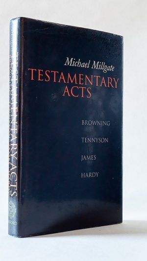 Testamentary Acts: Browning, Tennyson, James, Hardy