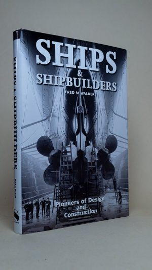 Ships and Shipbuilders: Pioneers of Design and Construction