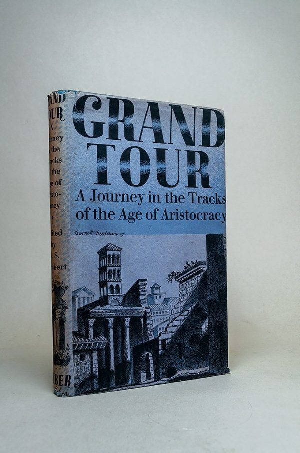 Grand Tour: A Journey in the Tracks of the Age of Aristocracy