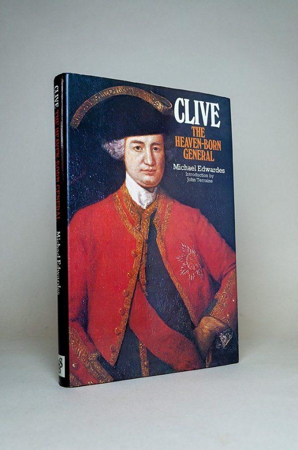 Clive: The Heaven-Born General