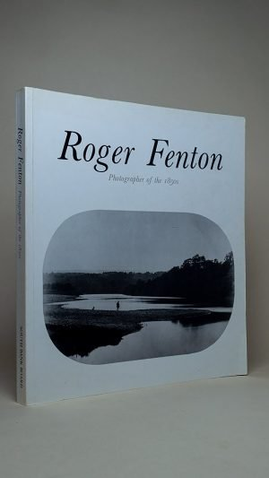 Roger Fenton: Photographer of the 1850s : Hayward Gallery, London 4 February to 17 April 1988