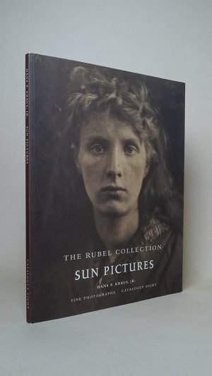 Sun Pictures: The Rubel Collection