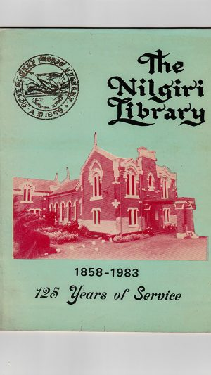 The Nilgiri Library: 125th Year 1858-1983 Post-Centennial Silver Jubilee Commemorative Publication 1983