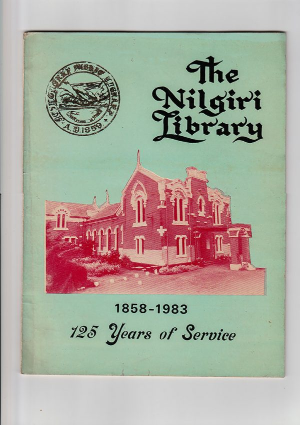 The Nilgiri Library: 125th Year 1858-1983 Post-Centennial Silver Jubilee Commemorative Publication 1983